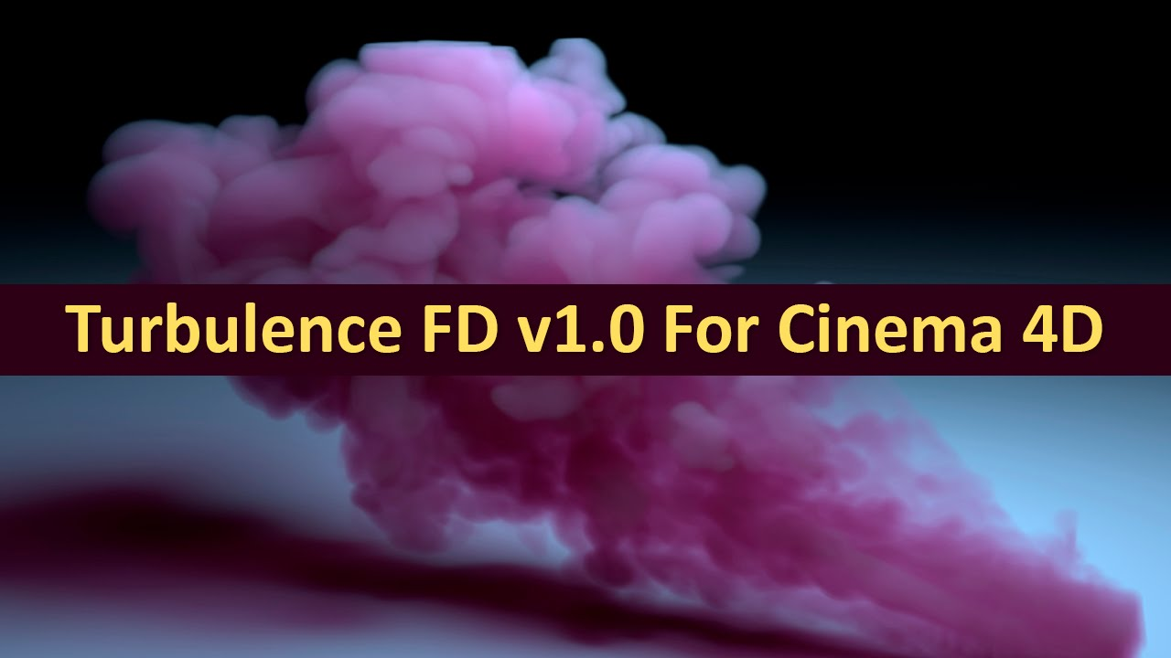 TurbulenceFD For cinema 4d R11-R19 Free (Latest) - NullPk